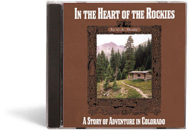 In the Heart of the Rockies: A Story of Adventure in Colorado - Audio Book