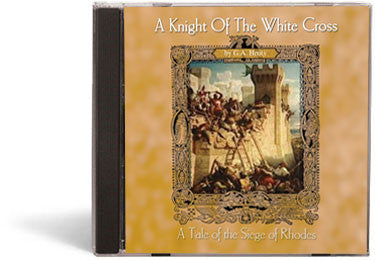 A Knight of the White Cross: A Tale of the Seige of Rhodes - Audio Book