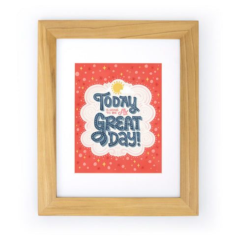 Today is Going to be a Great Day Art Print