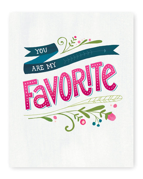 You Are My Favorite Art Print | White