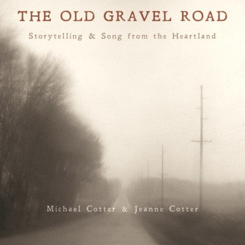 Old Gravel Road: Storytelling and Song from the Heartland