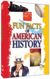 Just the Facts: Fun Facts of American History