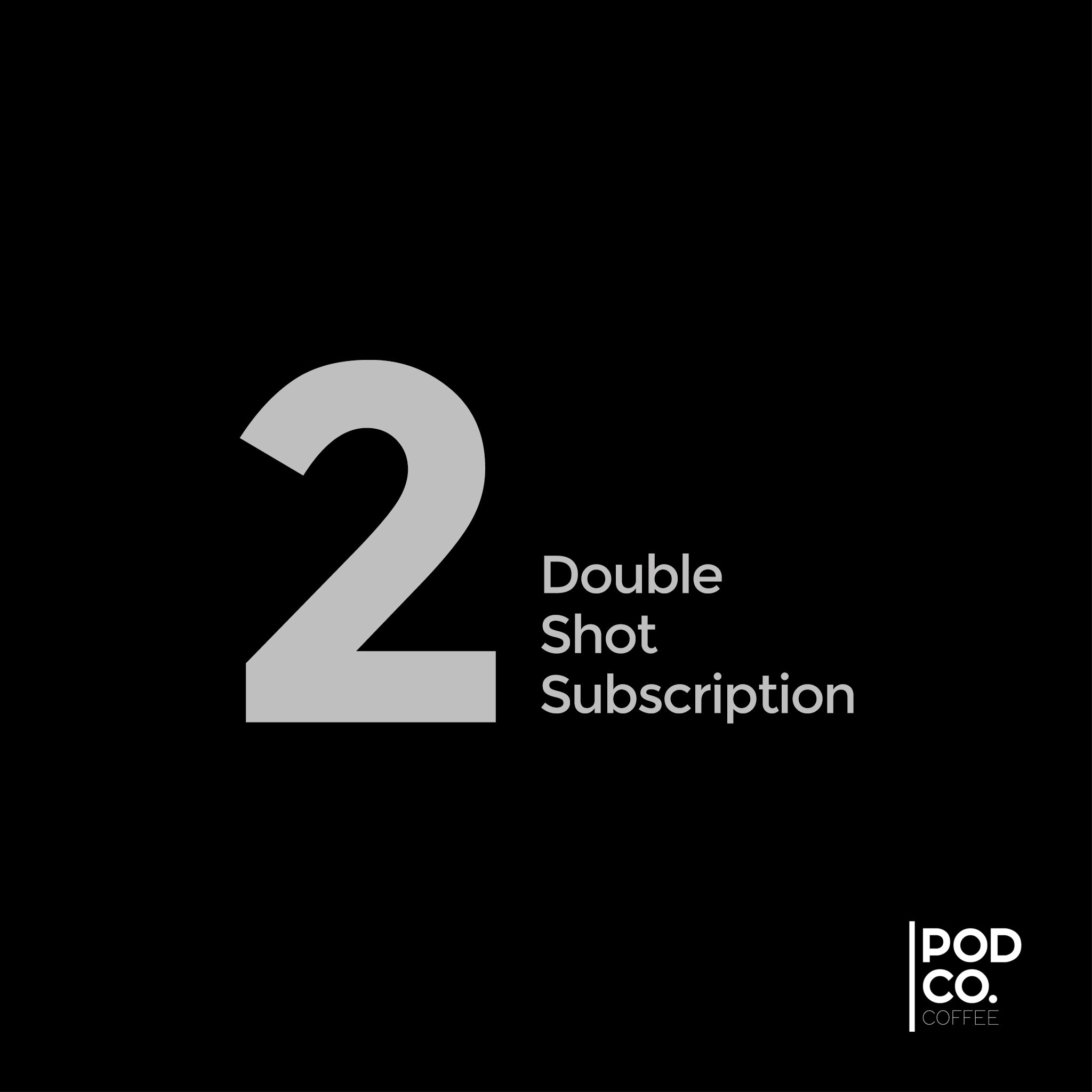 Double Shot Subscription