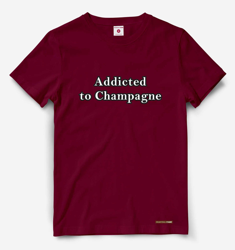 Addicted To Champagne Maroon Tee