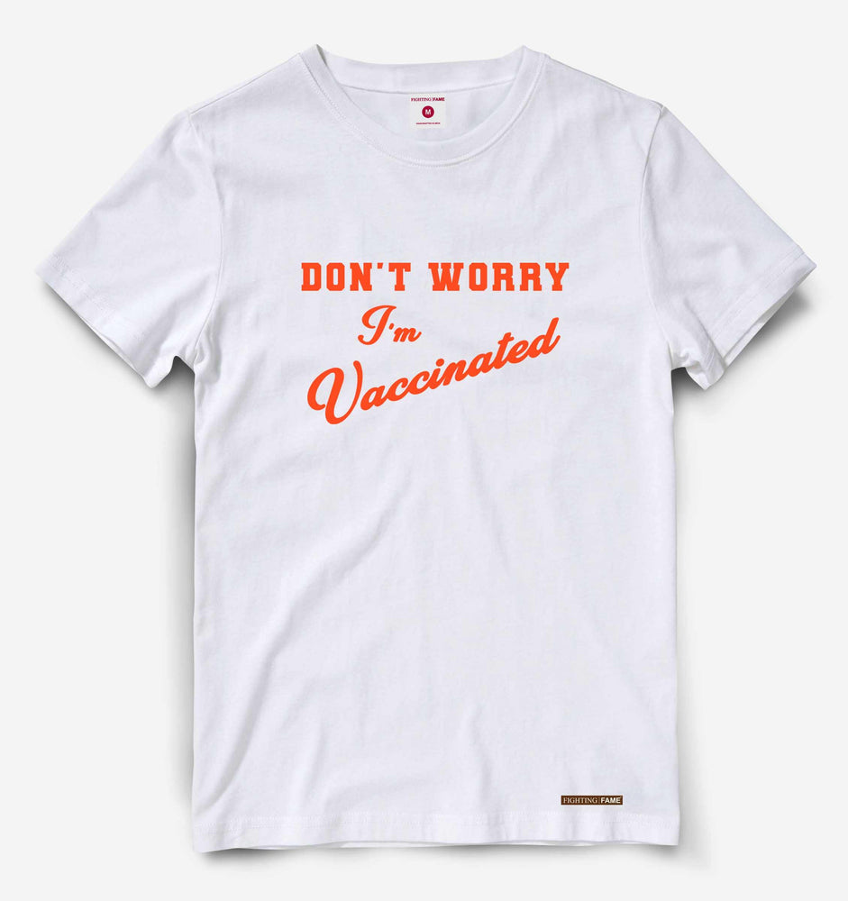 Dont Worry I am Vaccinated Orange Print White Tee