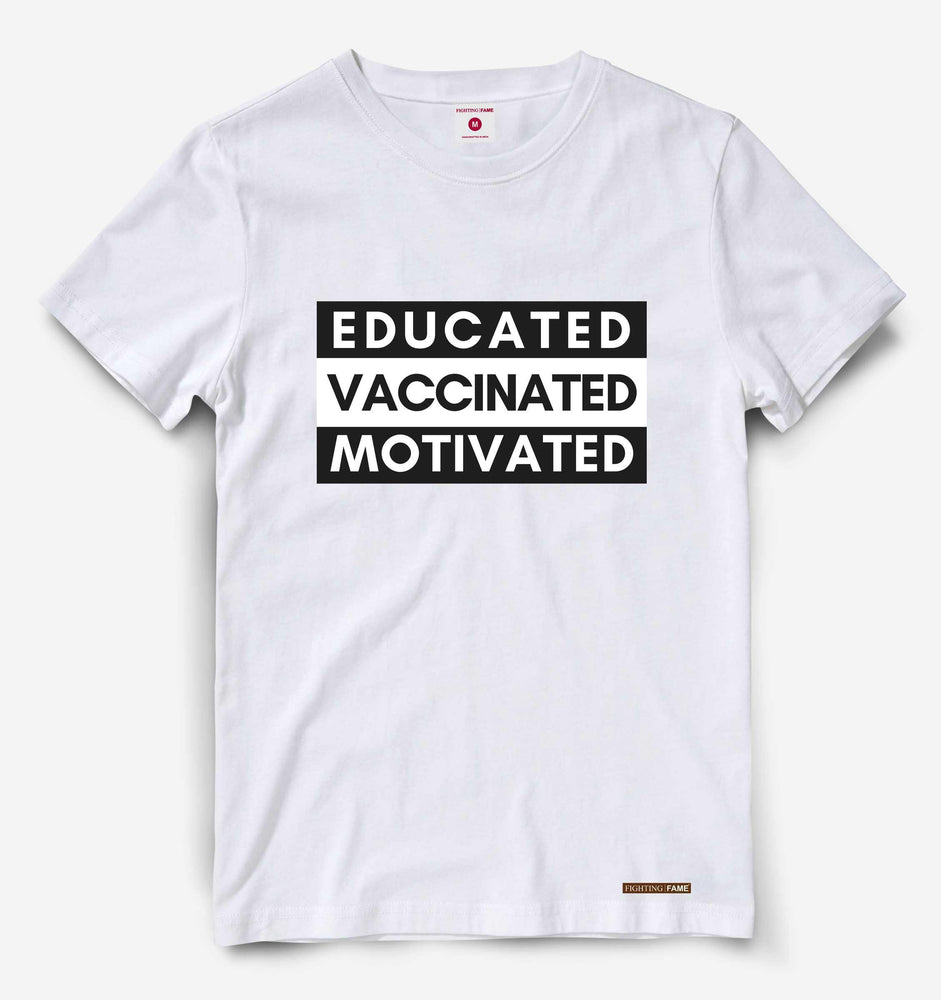 Educated Vaccinated Motivated White Tee