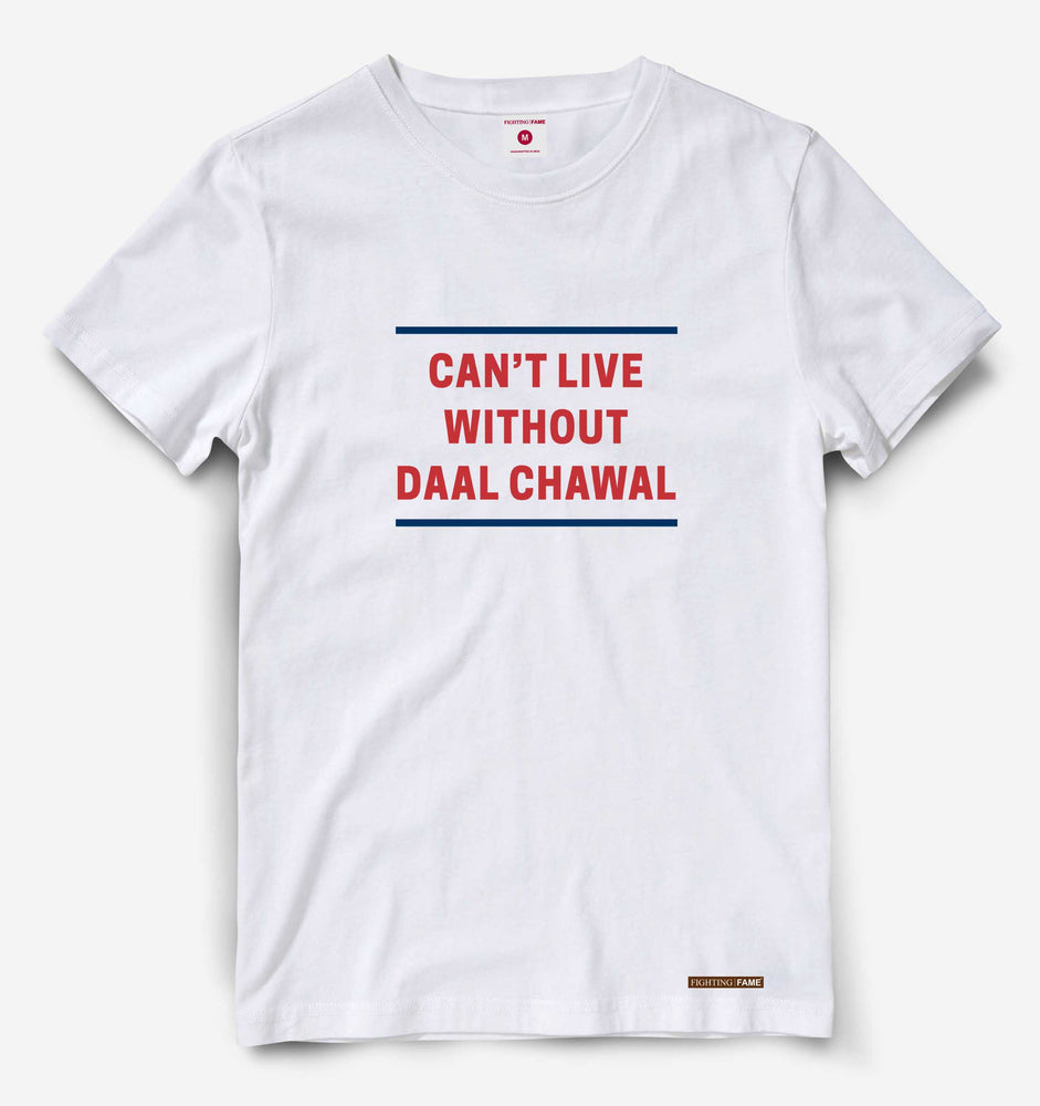 Can't Live Without Daal Chawal White Tee