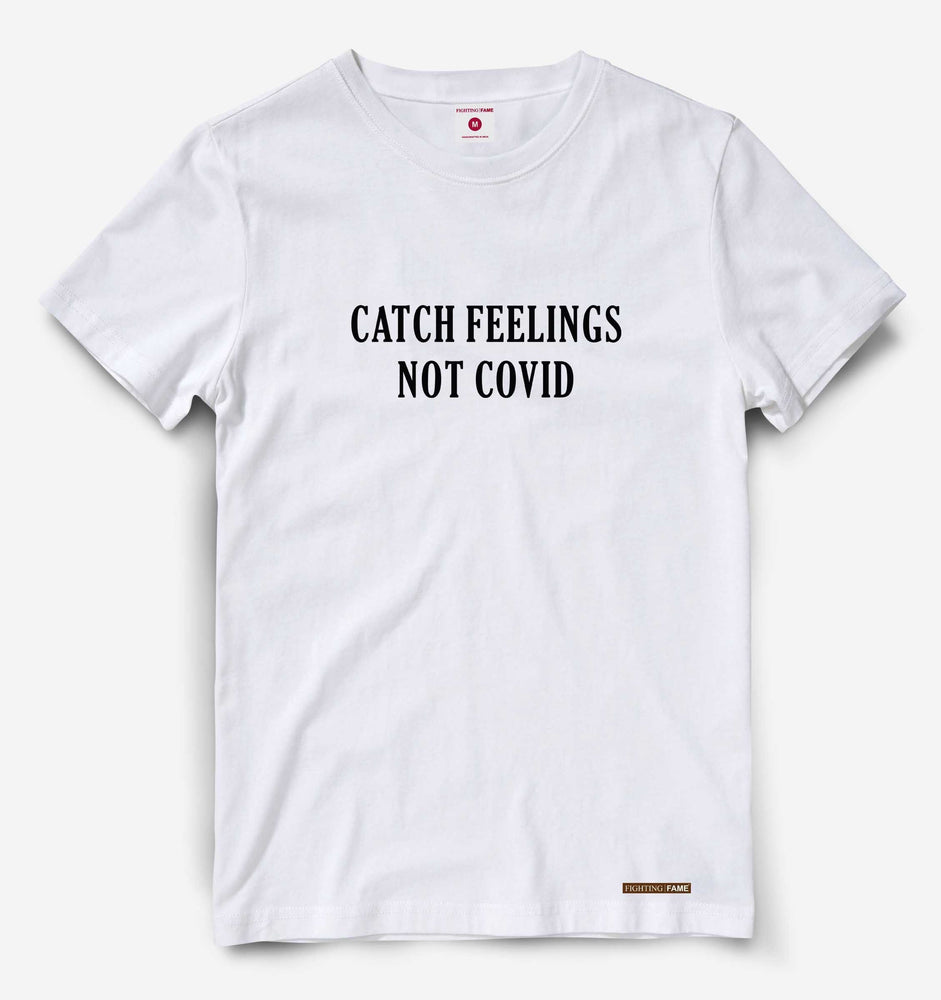 Catch Feelings Not Covid White Tee