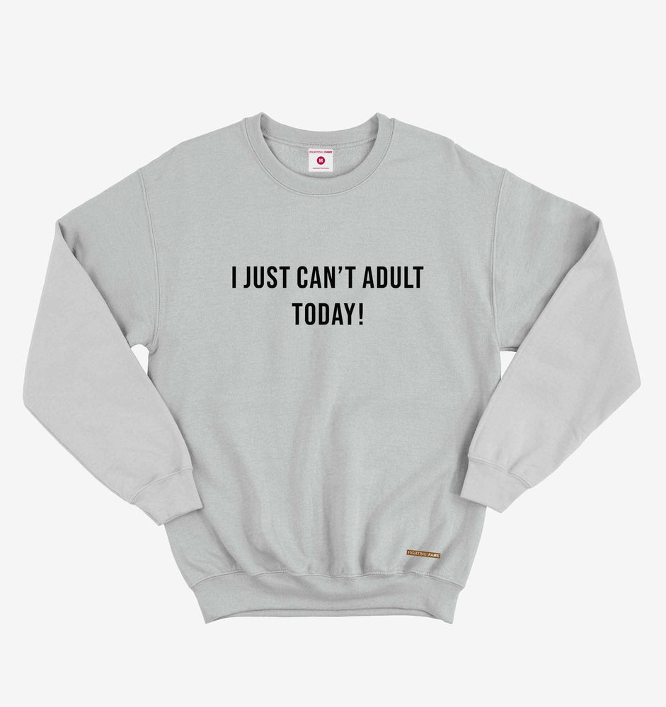 I Just Can't Adult Today Lt.Grey Long Sleeve Tee