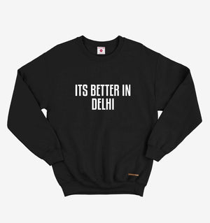 It's Better In Delhi Black Long Sleeve Tee