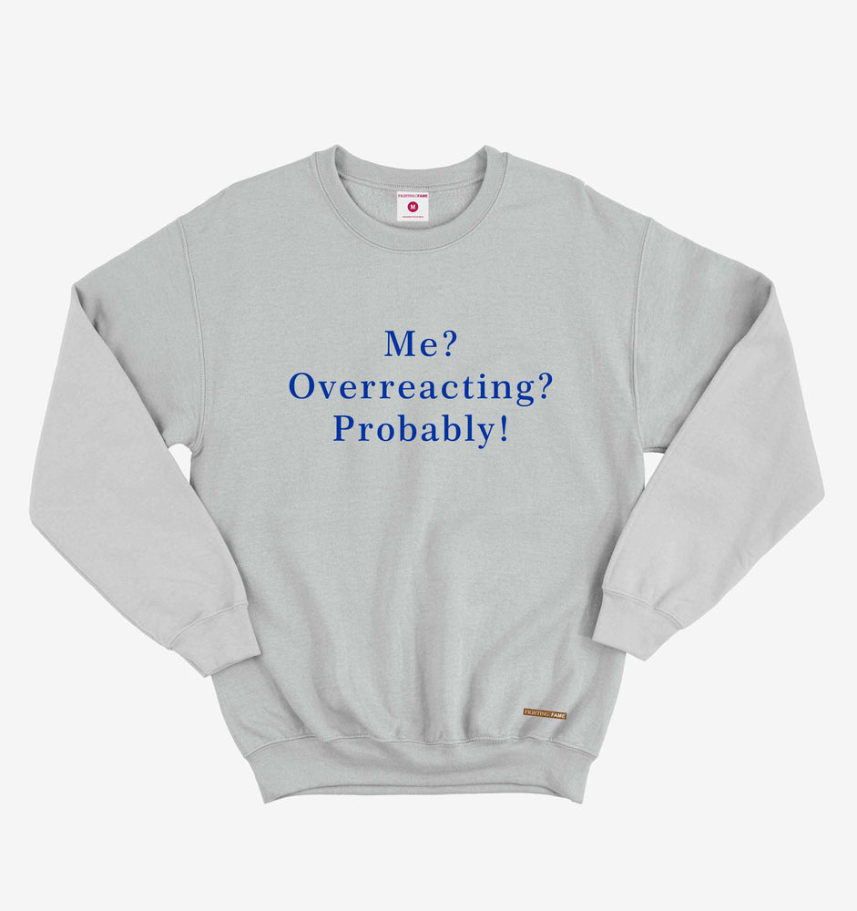 Me Overreacting Probably White Lt.Grey Long Sleeve Tee