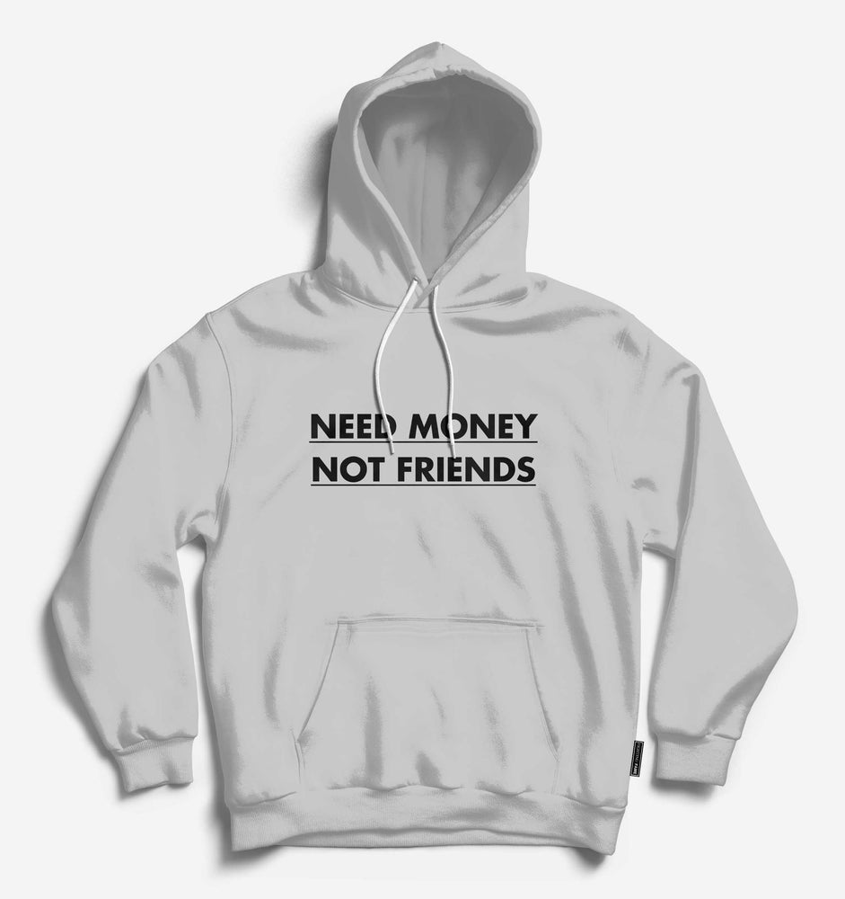 Need Money Not Friends Unisex Lt.Grey Long Sleeve Tee With Hood