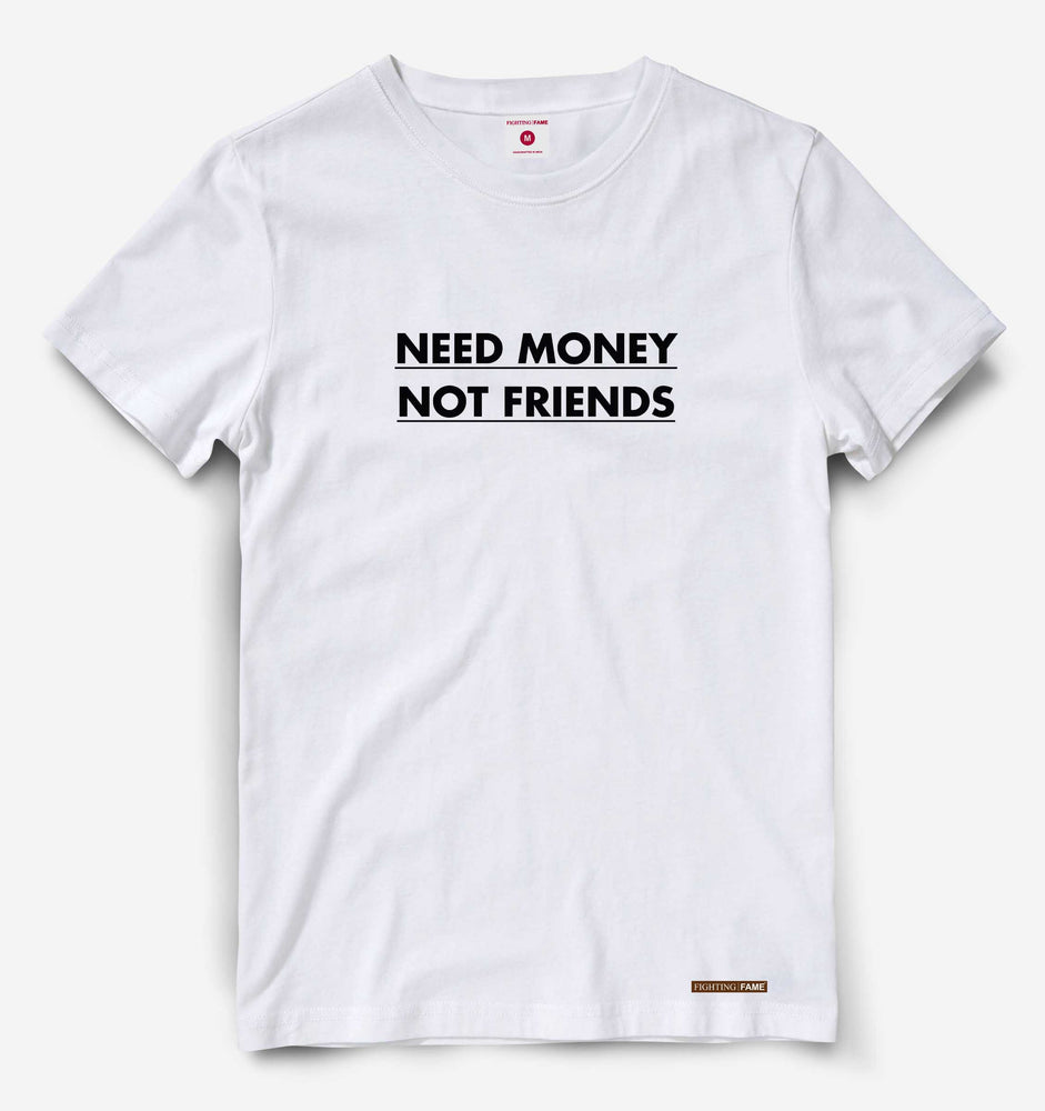 Need Money Not Friends White Tee