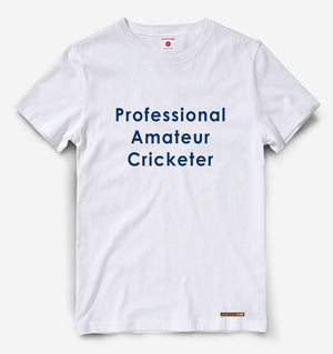 Professional Amateur Cricketer White Tee