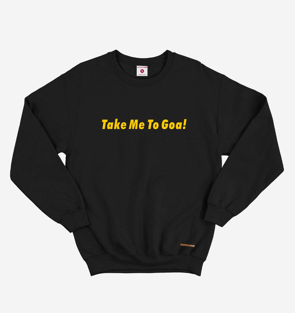 Take Me To Goa Black Sweatshirt