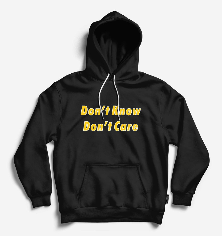 Dont Know Dont Care Unisex Black Hoodie