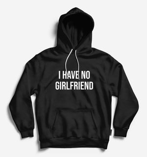 I Have No Girlfriend Unisex Black Long Sleeve Tee With Hood