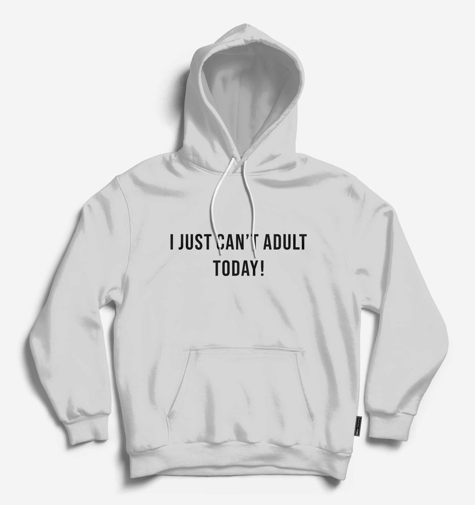 I Just Can't Adult Today Unisex Lt.Grey Long Sleeve Tee With Hood