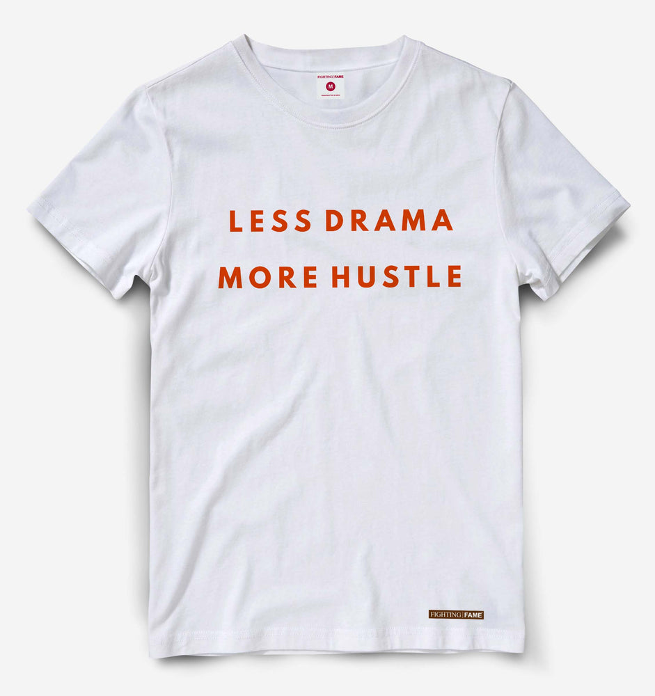 Less Drama More Hustle White Tee