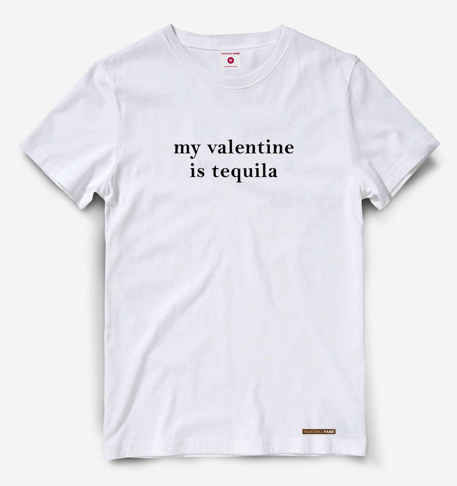 My Valentine is Tequila White Tee