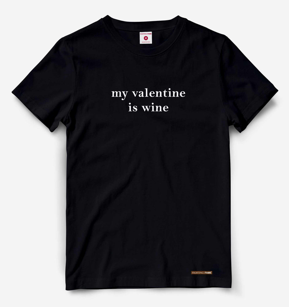 My Valentine is Wine Black Tee