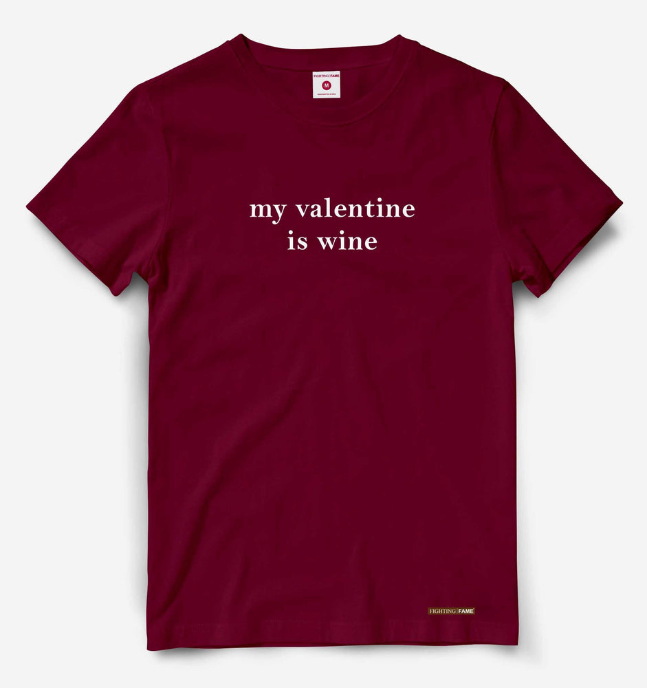 My Valentine is Wine Maroon Tee