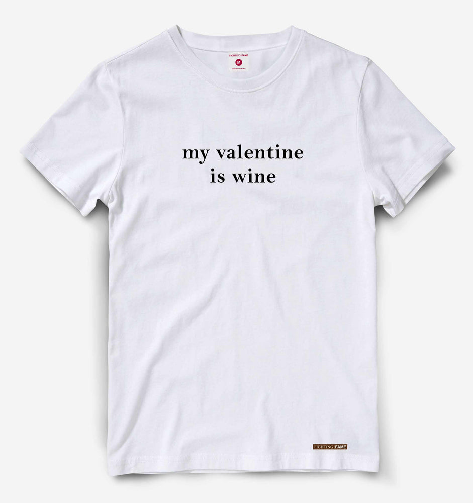 My Valentine is Wine White Tee