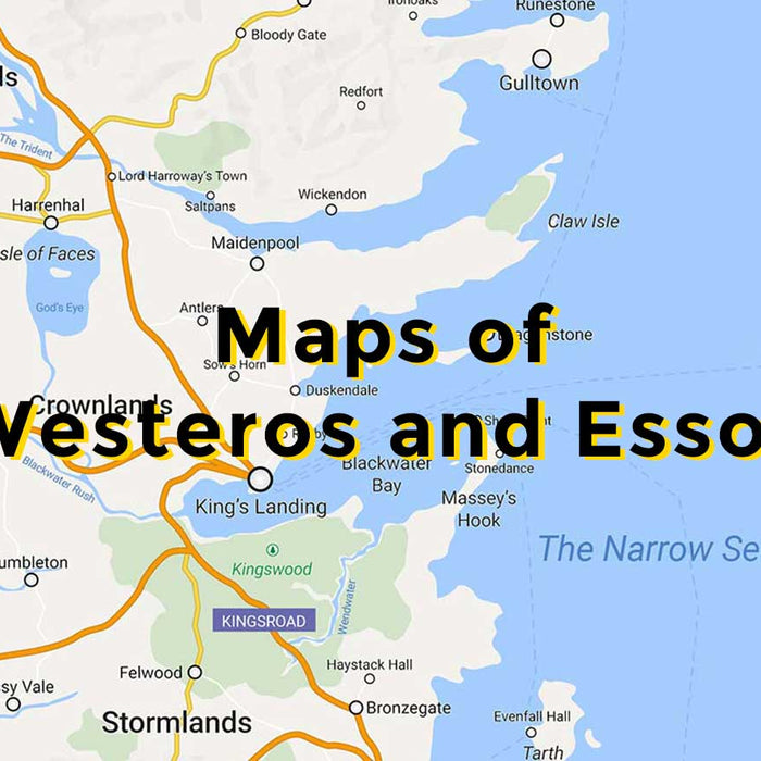 Maps of Westeros and Essos - Game of Thrones Modern Maps