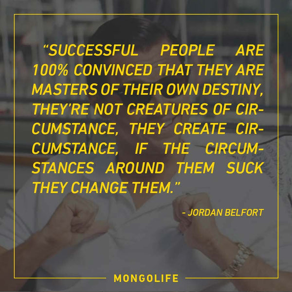 Successful people are 100% convinced that they are masters of their own destiny... - Jordan Belfort - The Wolf of Wall Street