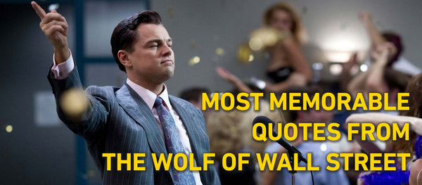 Most Memorable Quotes from The Wolf of Wall Street - Mongolife