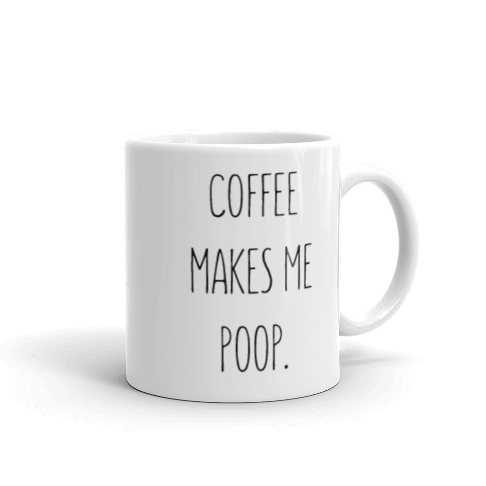 Coffee Makes Me Poop - Mug - Mug at Mongolife