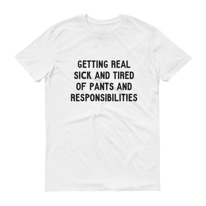 Tired of Pants - Unisex T-shirt - T-Shirts at Mongolife