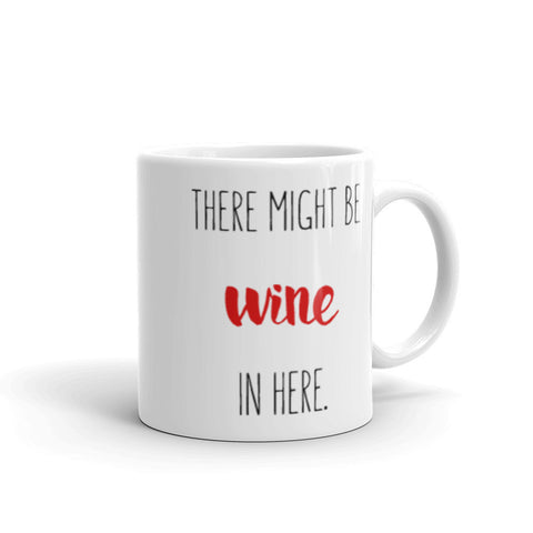 There Might Be Wine - Mug