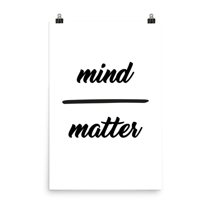 Mind over Matter - Poster - Posters at Mongolife