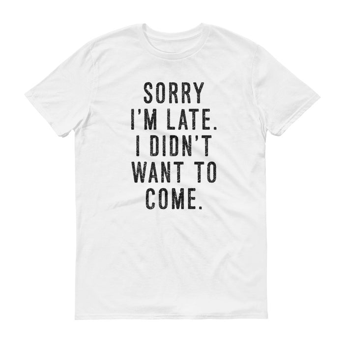 Sorry I'm Late - Short-Sleeve T-Shirt - T-Shirts at Mongolife