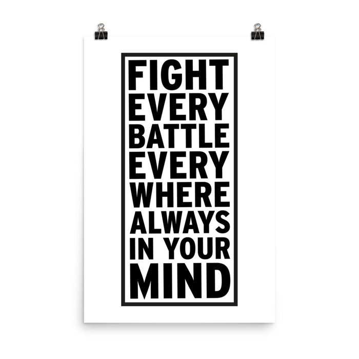 Fight Every Battle - Poster - Posters at Mongolife