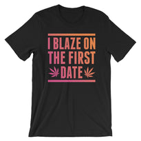 First Date Blaze - Unisex T-Shirt - T-Shirts at Mongolife