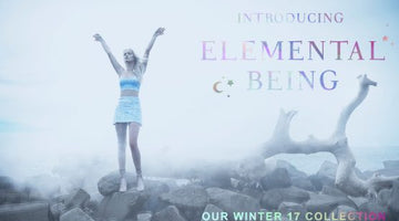 Introducing new collection ELEMENTAL BEING