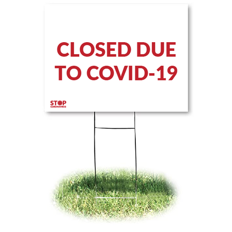 CLOSED DUE TO COVID Yard Sign