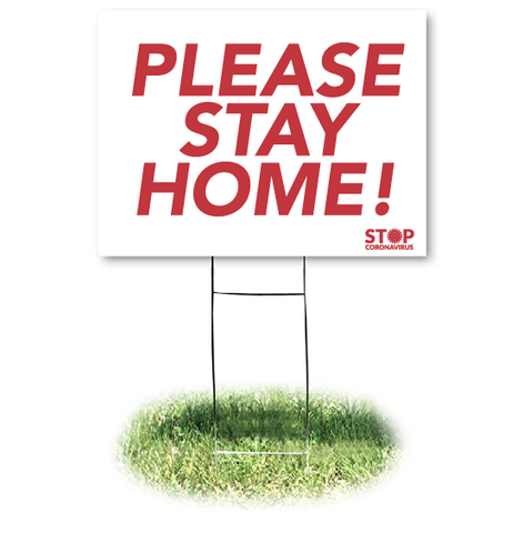 PLEASE STAY HOME Yard Sign