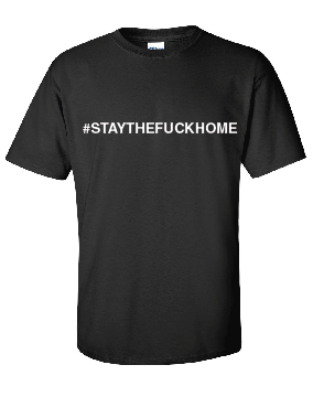 #STAYHOME Unisex Tee - Uncensored