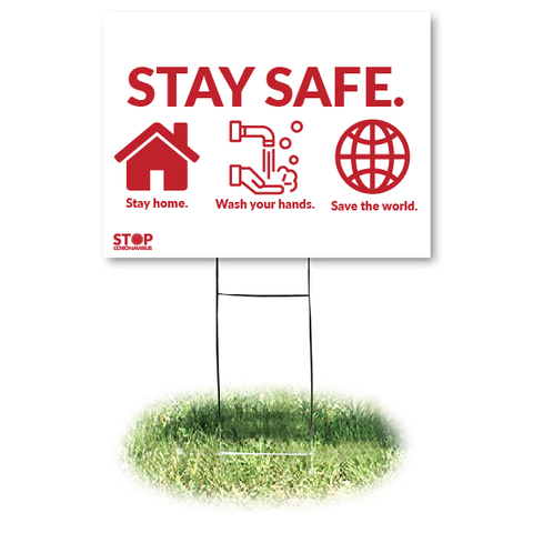 STAY SAFE Yard Sign