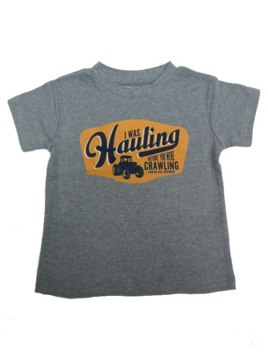 "Infant / Toddler ""I was hauling before you were crawling"" T-Shirt (Gray)-F53003086"