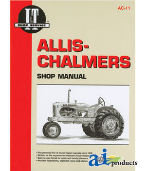 I&T Shop Service Allis-Chalmers B, C, CA, G, RC, WC, WD, WF Shop Manual A-SMAC11