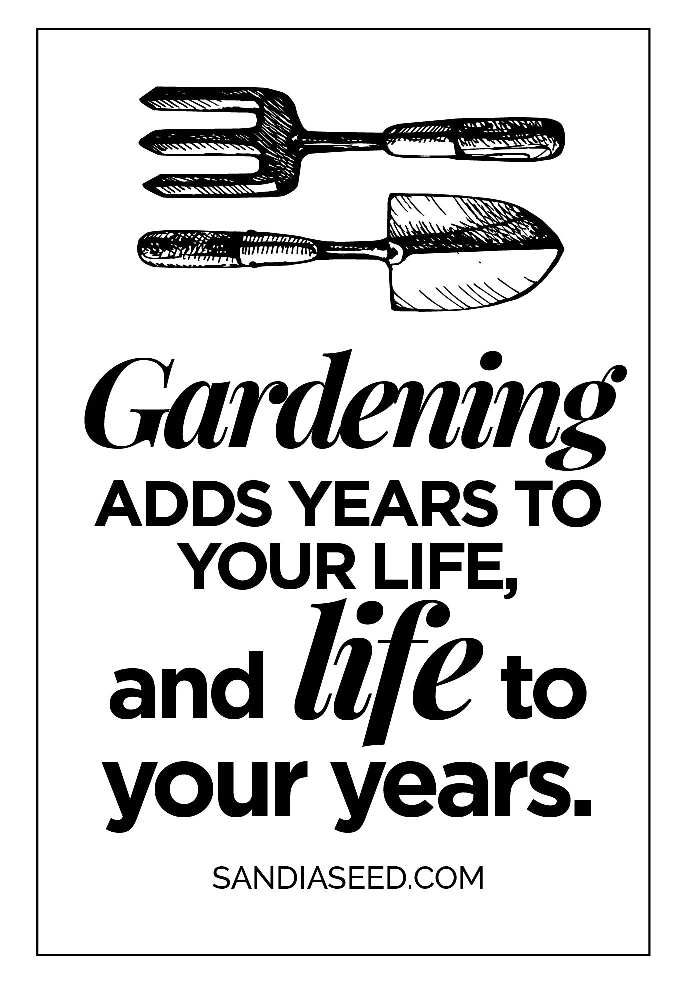 Gardening Quotes: Gardening adds years to your life and life to your years!