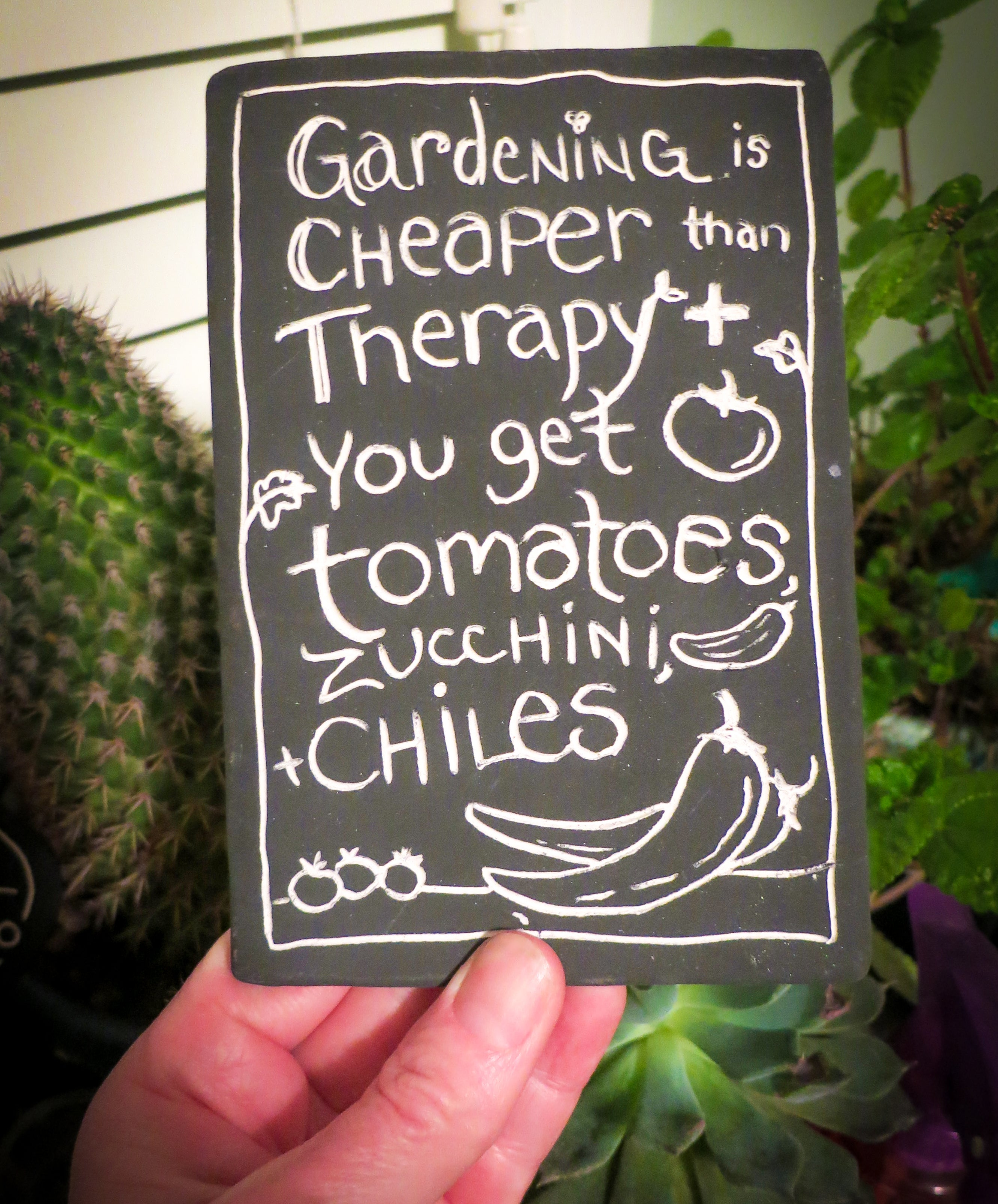 Gardening is cheaper than therapy, plus you get tomatoes, zucchini, chiles and more....