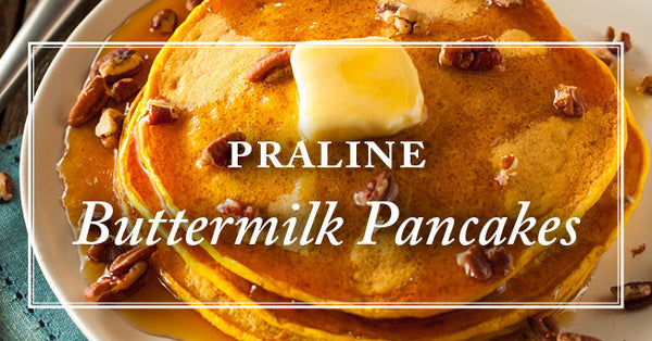 Enjoy Breakfast in Bed with this Praline Buttermilk Pancakes Recipe