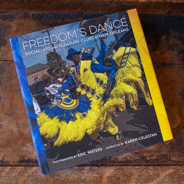 Freedom's Dance - Social, Aid and Pleasure Clubs in New Orleans