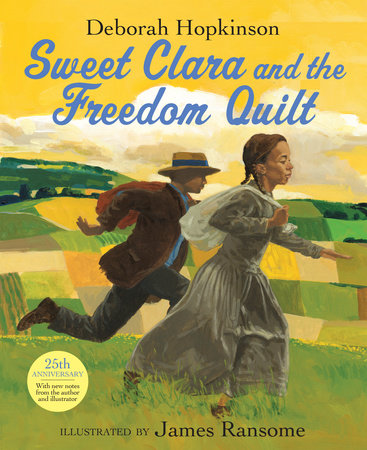 Sweet Clara and the Freedom Quilt, 25th Anniversary Edition