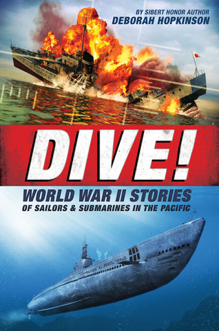 Dive! WWII Stories of Sailors and Submarines in the Pacific